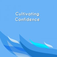 Cultivating Confidence