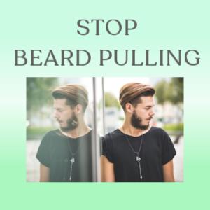 stop beard pulling