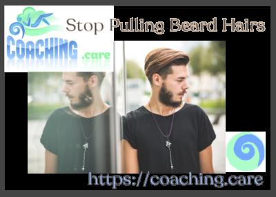 Stop pulling beard hairs